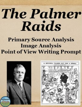 The Palmer Raids Primary Source and Image Analysis