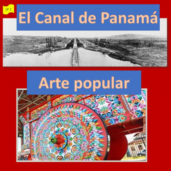 The Panama Canal; popular art in CR and Panama; 2 units - SP Intermediate 1