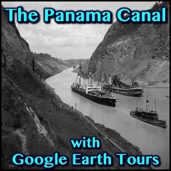 The Panama Canal with Google Earth Tours