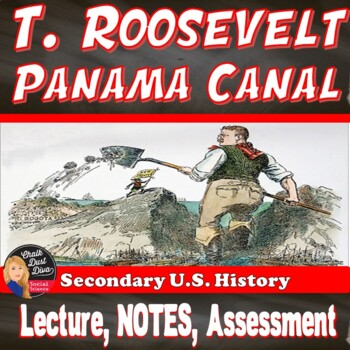 Teddy Roosevelt and The Panama Revolution  Lecture Power Point (U.S. History)