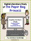 The Paper Bag Princess: Digital Literature Study for Google Drive™