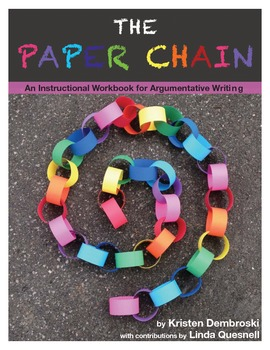 Argumentative Writing Instructional Workbook Grades 7-10: The Paper Chain