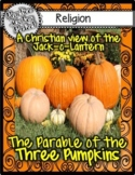 The Parable of the Three Pumpkins   A Christian View of th