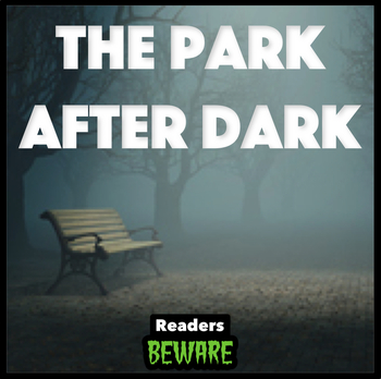 The Park After Dark - Short Story and Comprehension Activities