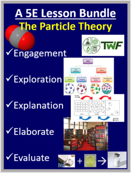The Particle Theory - Complete 5E Lesson Bundle
