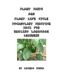 The Parts and Life Cycle of a Plant Vocabluary Practice Pack for ELLs