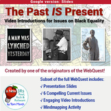 The Past Is Present - Video Brainstorming on Black History Issues