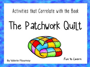 The Patchwork Quilt ~ 33 pgs Common Core Activities