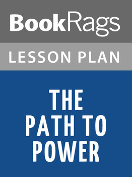 The Path to Power Lesson Plans