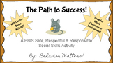 The Path to Success!  PBIS Social Skills Activity Set