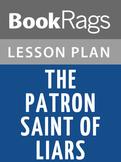 The Patron Saint of Liars Lesson Plans