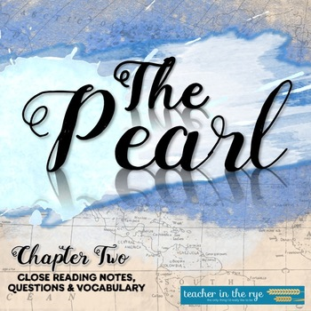 The Pearl Chapter Two Close Reading Notes, Questions, and Vocabulary {CCSS}