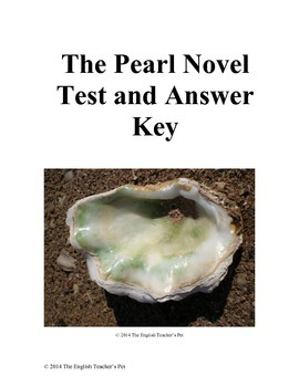 The Pearl Novel Test and Answer Key by The English Teacher ...