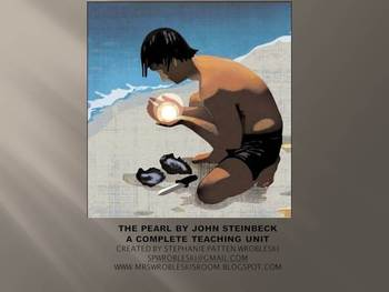 The Pearl by John Steinbeck - A  Teaching Unit