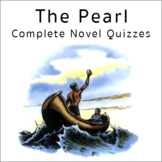 The Pearl by John Steinbeck Novel Chapter Quizzes w/ Answers (6 Quizzes)