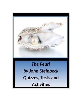 The Pearl by John Steinbeck Quizzes, Tests, Analysis
