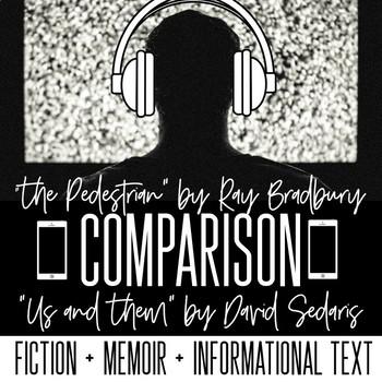 The Pedestrian by Ray Bradbury and Us and Them by David Sedaris Comparison