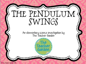 The Pendulum Swings: An Elementary Science Investigation