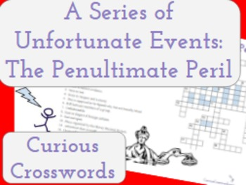 The Penultimate Peril- Worksheet (Book 12 Series of Unfortunate Events)
