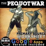 The Pequot War Worksheet - Primary Source (American Colonies)