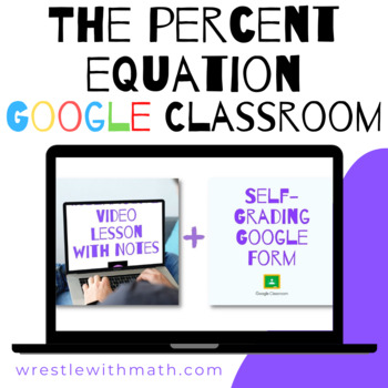 The Percent Equation (Google Form & Interactive Video Lesson!)