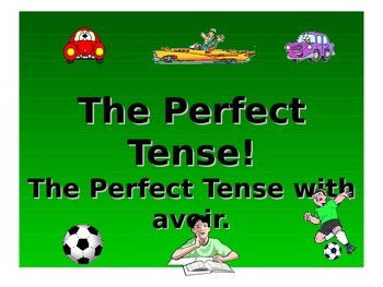 French Teaching Resources. Perfect Tense with Avoir: Regul