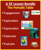 The Periodic Table - Complete 5E Lesson Bundle