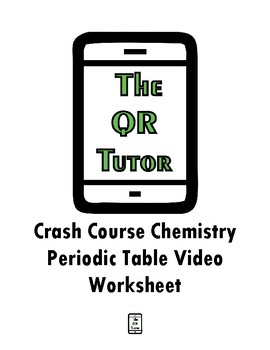 The Periodic Table -Crash Course Chemistry Video Worksheet
