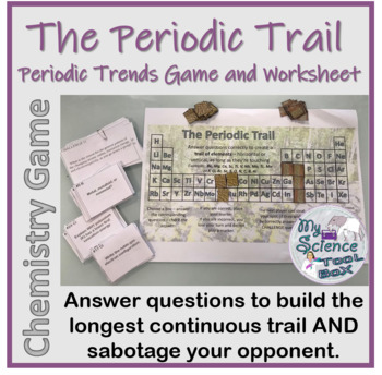 The Periodic Trail (Periodic Trends Game and Worksheet)