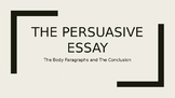The Persuasive (or argumentative) Essay Part 3: Body and C