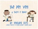 The Pet Vet! Short e activities!