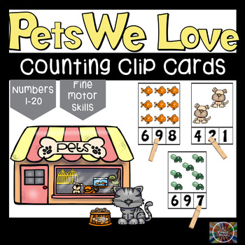 The Pets We Love Counting Number Clip Cards 1 - 20 No prep Math Center Cards