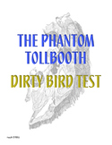 Phantom Tollbooth Dirty Bird Test