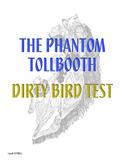 Phantom Tollbooth Dirty Bird Test