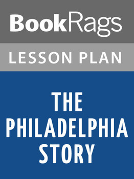 The Philadelphia Story Lesson Plans