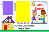 The Phonics Dance™ Hunk and Chunk© Houses