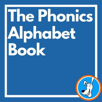 The Phonics Alphabet Book
