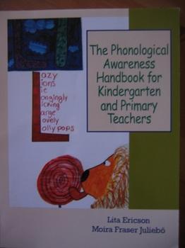 The Phonological Awareness Handbook for Kindergarten& Primary Teachers
