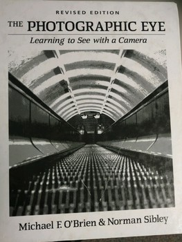 The Photographic Eye: Learning to See With a Camera, Revised Edition  Hardcover