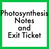 The Photosynthesis Process Glue-In Notes and Exit Ticket