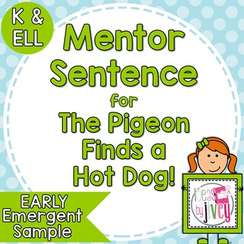 The Pigeon Finds a Hot Dog! Free Mentor Sentence Lesson - Early Emergent Readers