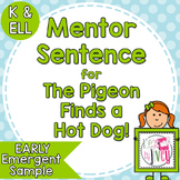The Pigeon Finds a Hot Dog! Free Mentor Sentence Lesson -