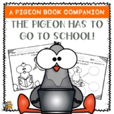 The Pigeon HAS to go to School! Differentiated Book Companion for PreK-2nd Grade