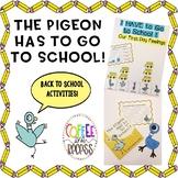 The Pigeon Has to Go to School! Back to School Activities