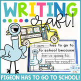 The Pigeon Has to go to School! - Writing Craftivity