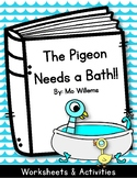 The Pigeon Needs a Bath. Worksheets and Activities. Pigeon and Duckling