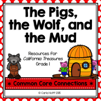 The Pigs, the Wolf, and the Mud  - Common Core Connections -Treasures Grade 1