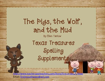 The Pigs, the Wolf, and the Mud - Treasures Supplemental Spelling Resources