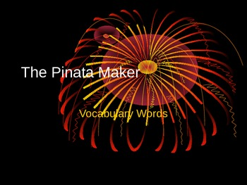 The Pinata Maker by George Ancona Vocabulary Powerpoint