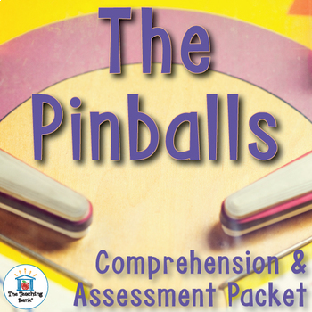 The Pinballs Comprehension and Assessment Bundle
